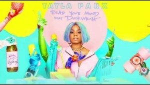Tayla Parx - Read Your Mind [feat. DUCKWRTH]